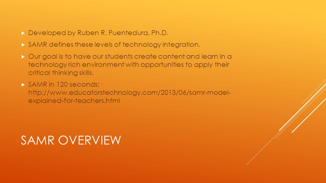 SAMR OVERVIEW  Developed by Ruben R. Puentedura, Ph.D.