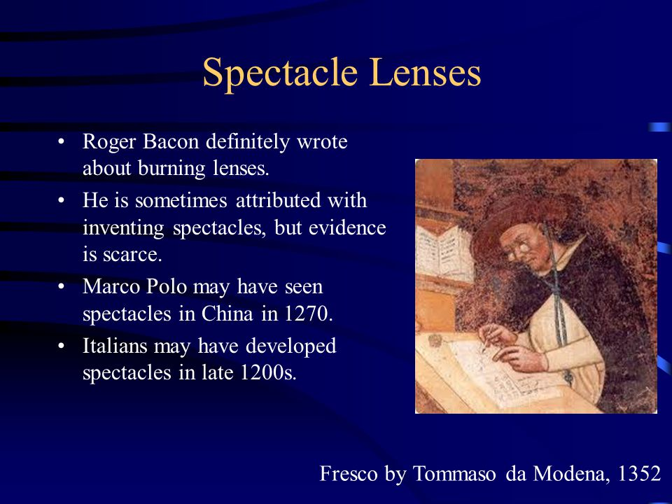 Spectacle Lenses Roger Bacon definitely wrote about burning lenses.