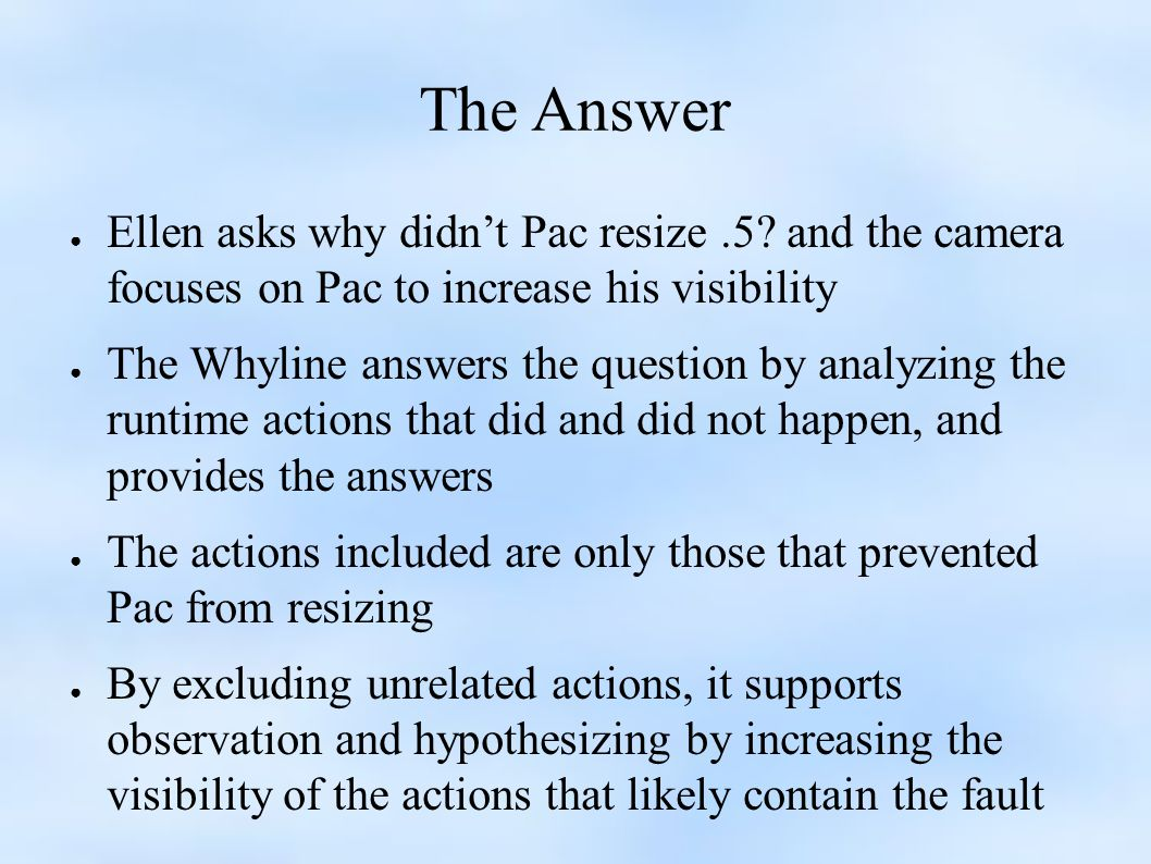 The Answer ● Ellen asks why didn't Pac resize.5.