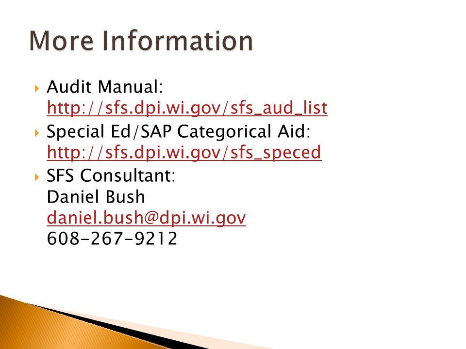  Audit Manual: http://sfs.dpi.wi.gov/sfs_aud_list http://sfs.dpi.wi.gov/sfs_aud_list  Special Ed/SAP Categorical Aid: http://sfs.dpi.wi.gov/sfs_spec