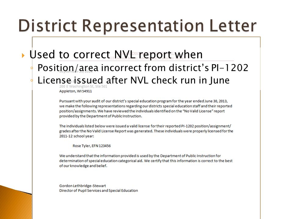  Used to correct NVL report when ◦ Position/area incorrect from district's PI-1202 ◦ License issued after NVL check run in June