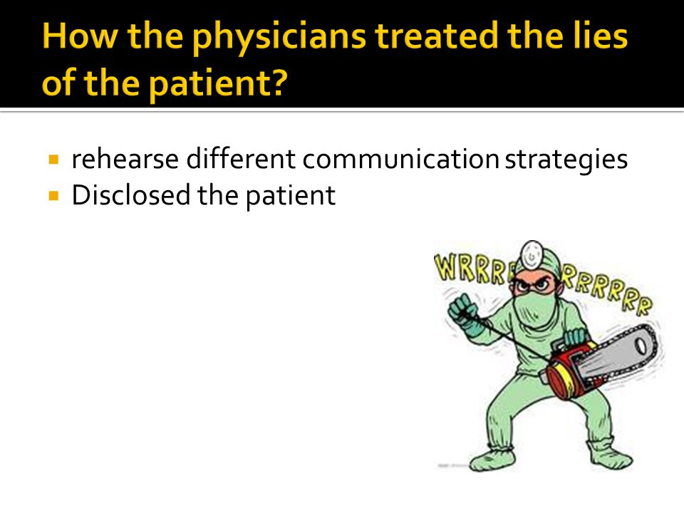 rehearse different communication strategies  Disclosed the patient