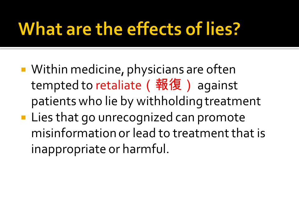 1) How can one detect lies? 2) How the physicians treated the lies of the patient?