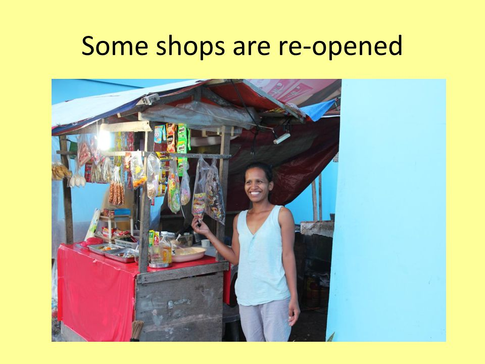 Some shops are re-opened