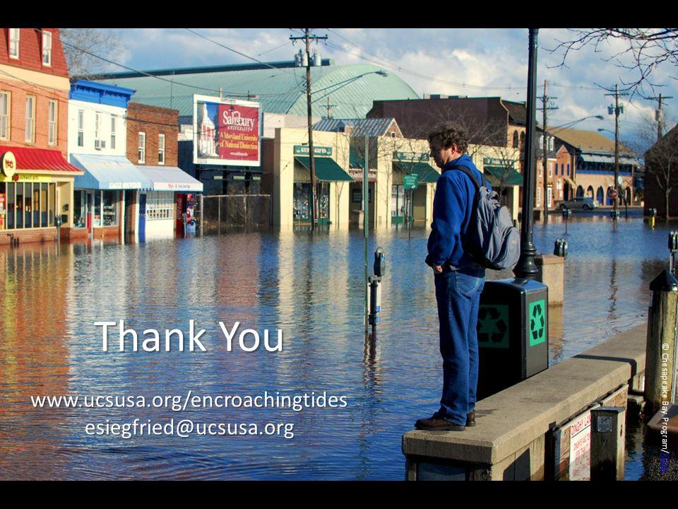 Thank You www.ucsusa.org/encroachingtides esiegfried@ucsusa.org © Chesapeake Bay Program/ Flickr Flickr