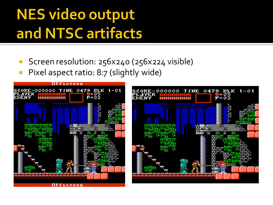  The NES produces fewer NTSC samples per pixel than necessary to produce a completely accurate image.