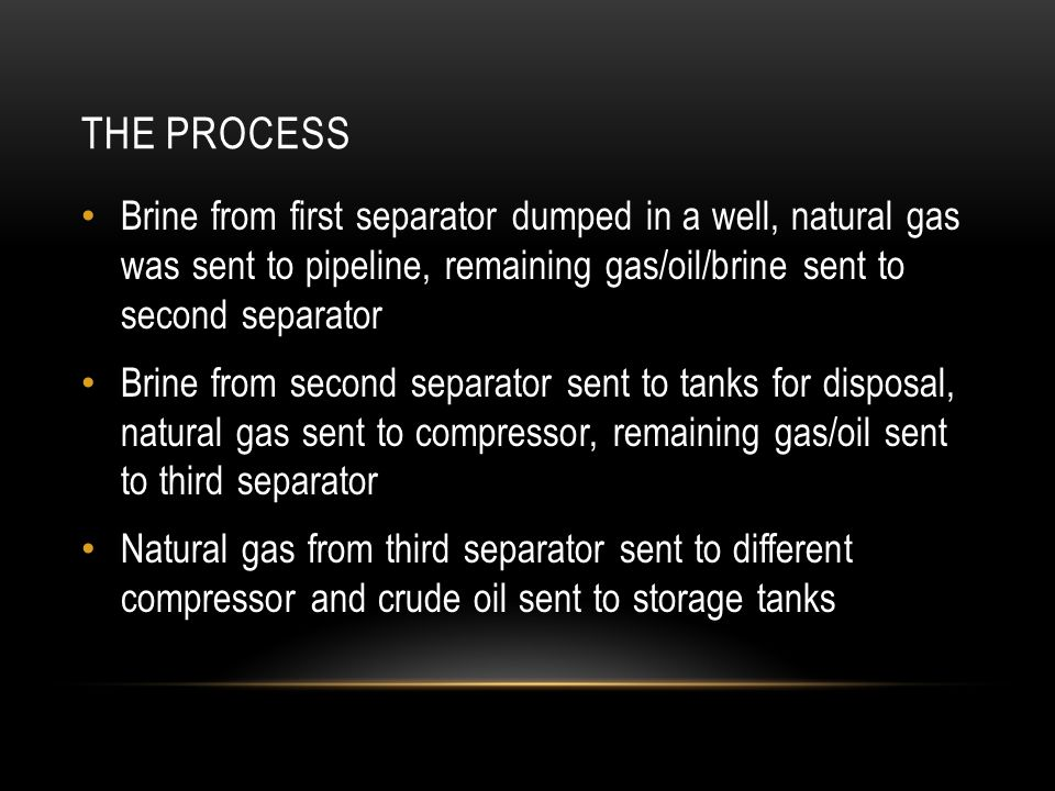 THE PROCESS The first separator had a maximum allowable working pressure of 1440 psig.