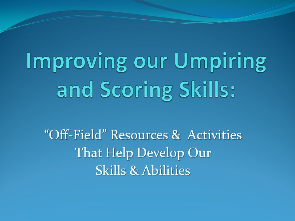 Off-Field Resources & Activities That Help Develop Our Skills & Abilities