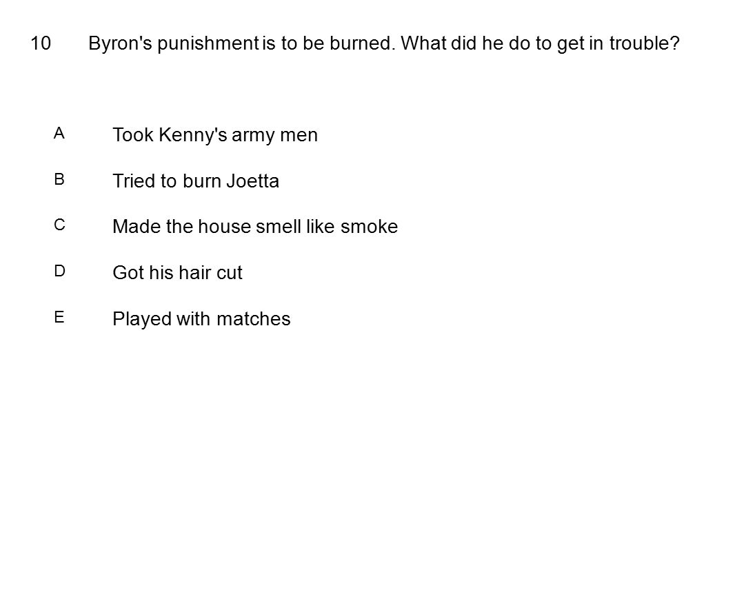 10Byron s punishment is to be burned. What did he do to get in trouble.