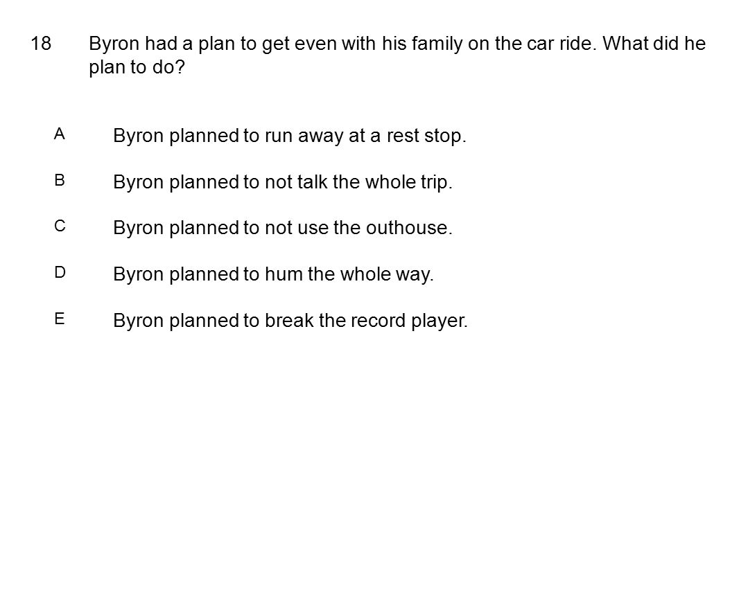 18Byron had a plan to get even with his family on the car ride.