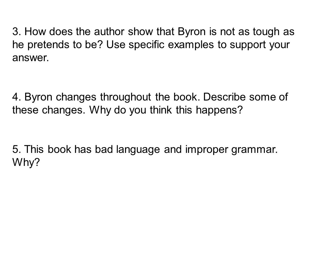 3. How does the author show that Byron is not as tough as he pretends to be.