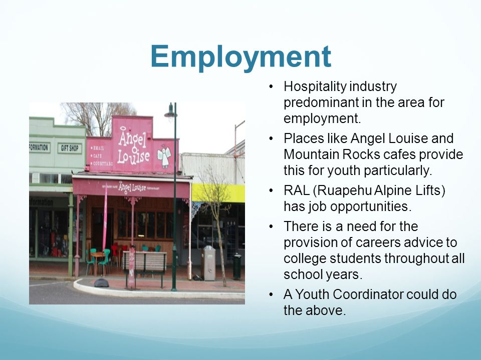 Employment Hospitality industry predominant in the area for employment.