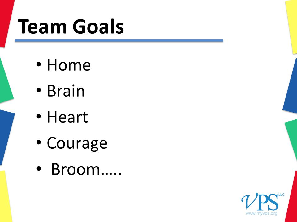 Team Goals Home Brain Heart Courage Broom…..