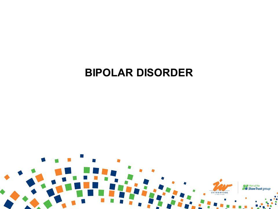 BIPOLAR DISORDER Bipolar