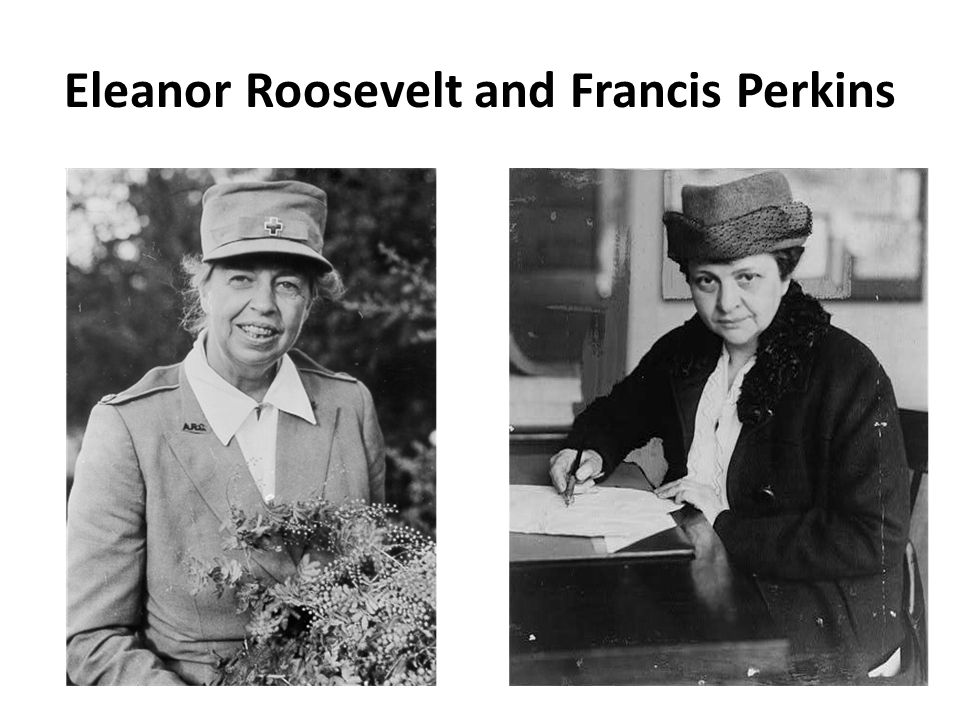 Eleanor Roosevelt and Francis Perkins