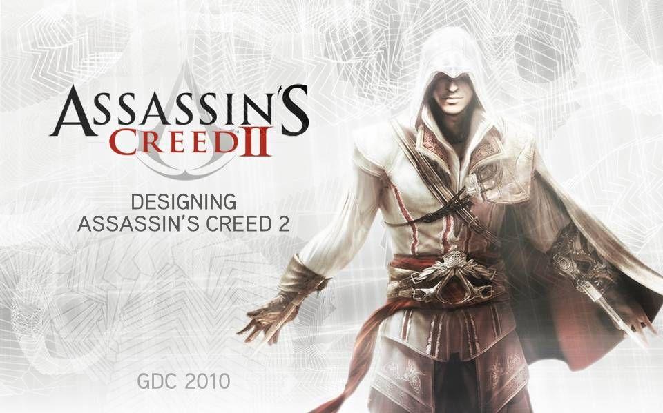 DESIGNING ASSASSIN'S CREED 2 GDC 2010