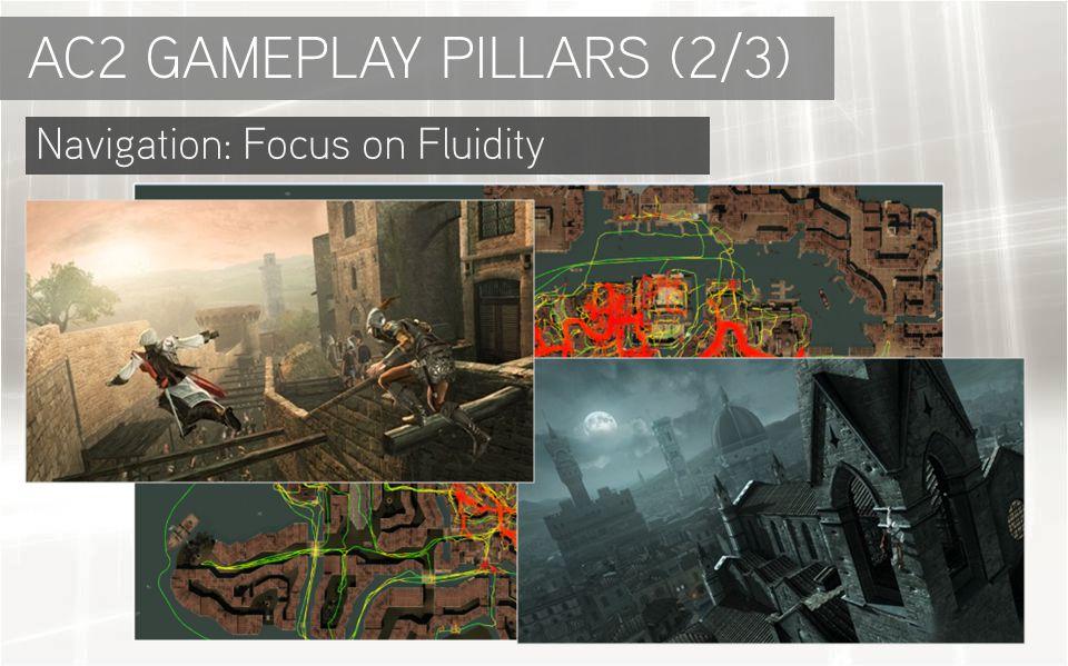 Navigation: Focus on Fluidity AC2 GAMEPLAY PILLARS (2/3)