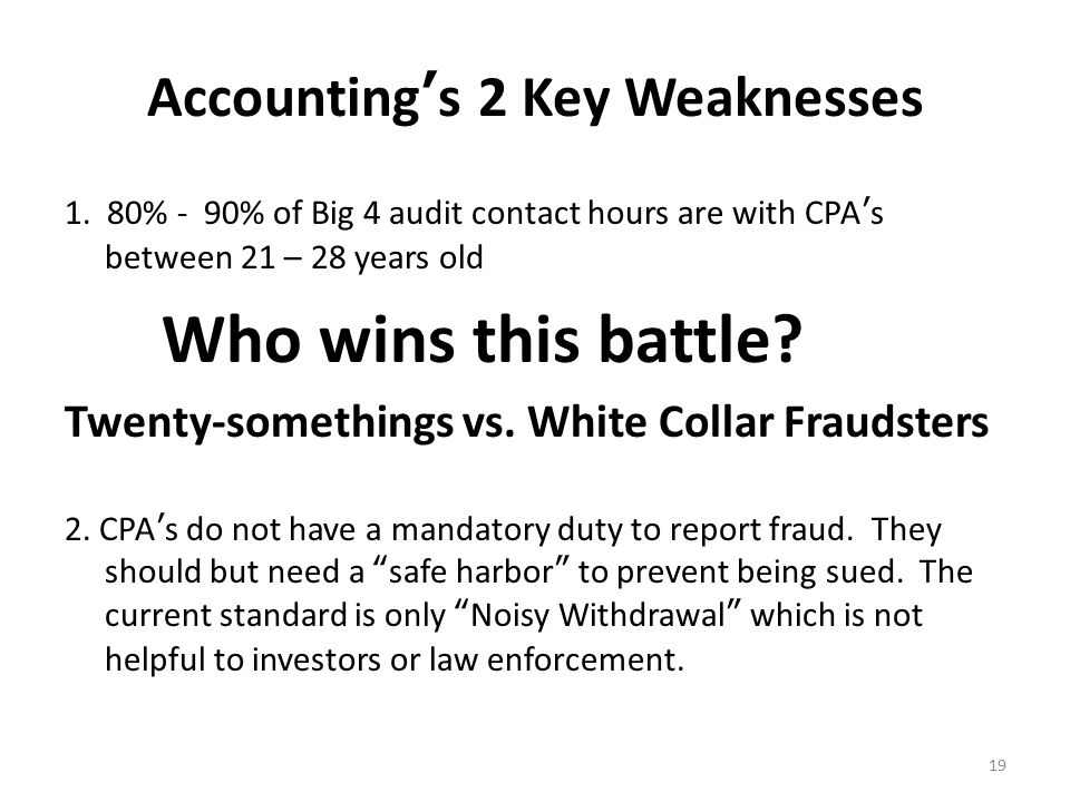 Accounting's 2 Key Weaknesses 1.