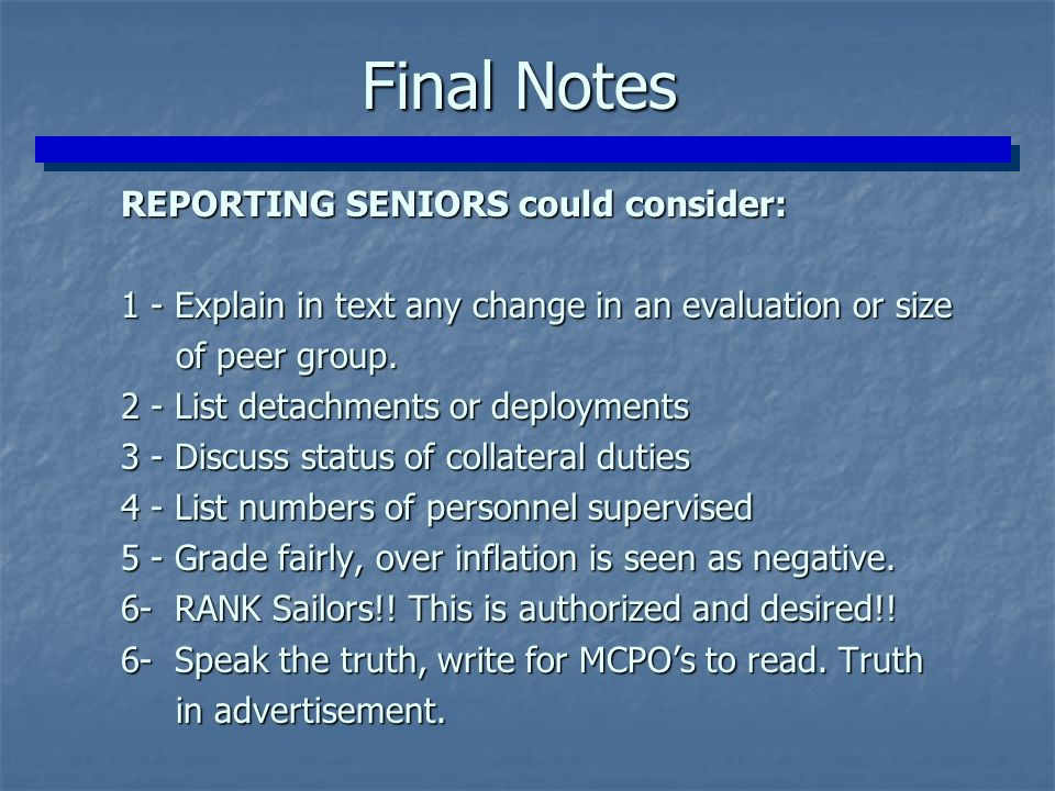 Final Notes REPORTING SENIORS could consider: REPORTING SENIORS could consider: 1 - Explain in text any change in an evaluation or size 1 - Explain in
