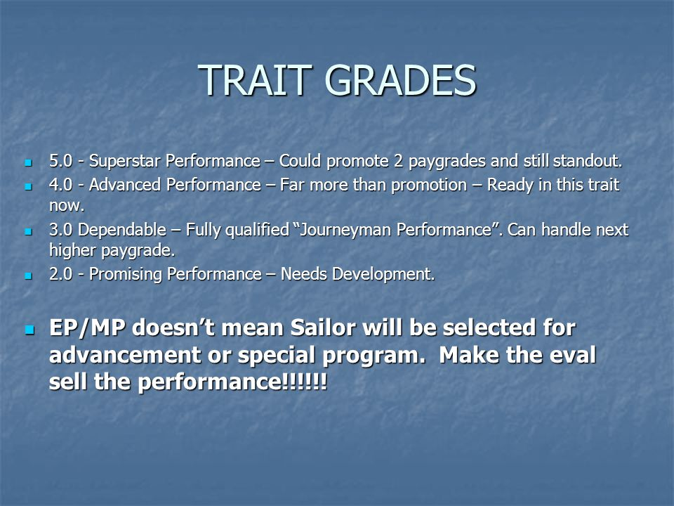 TRAIT GRADES 5.0 - Superstar Performance – Could promote 2 paygrades and still standout. 5.0 - Superstar Performance – Could promote 2 paygrades and s