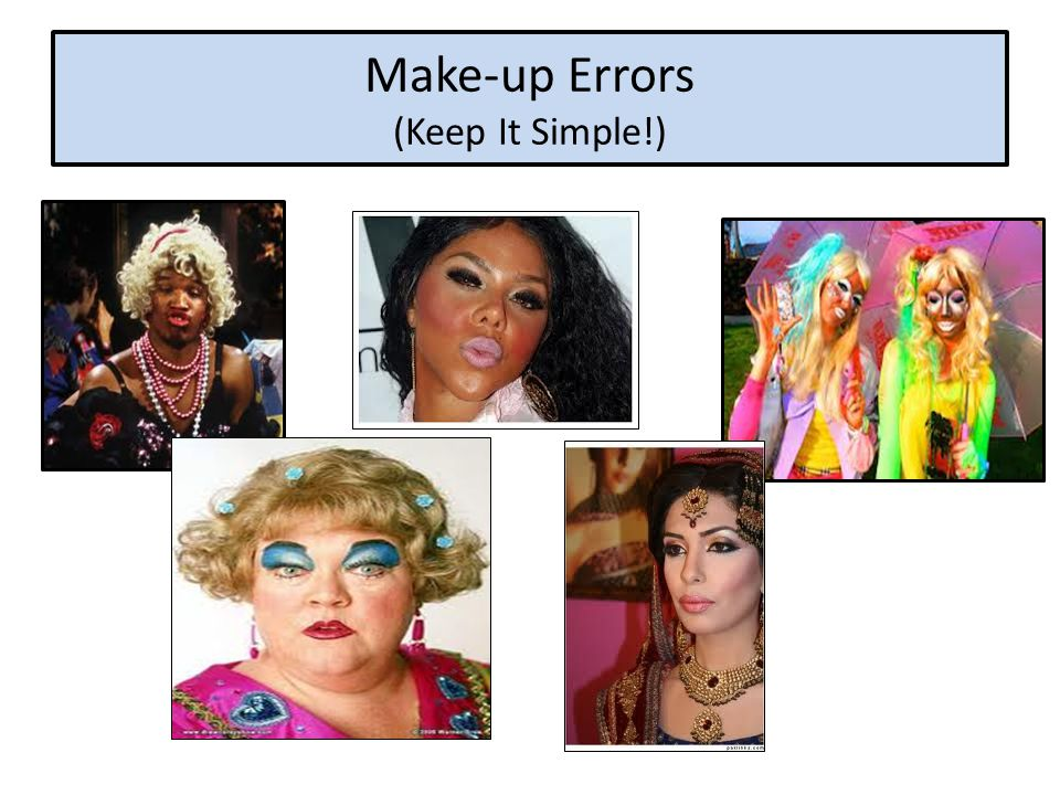 Make-up Errors (Keep It Simple!)