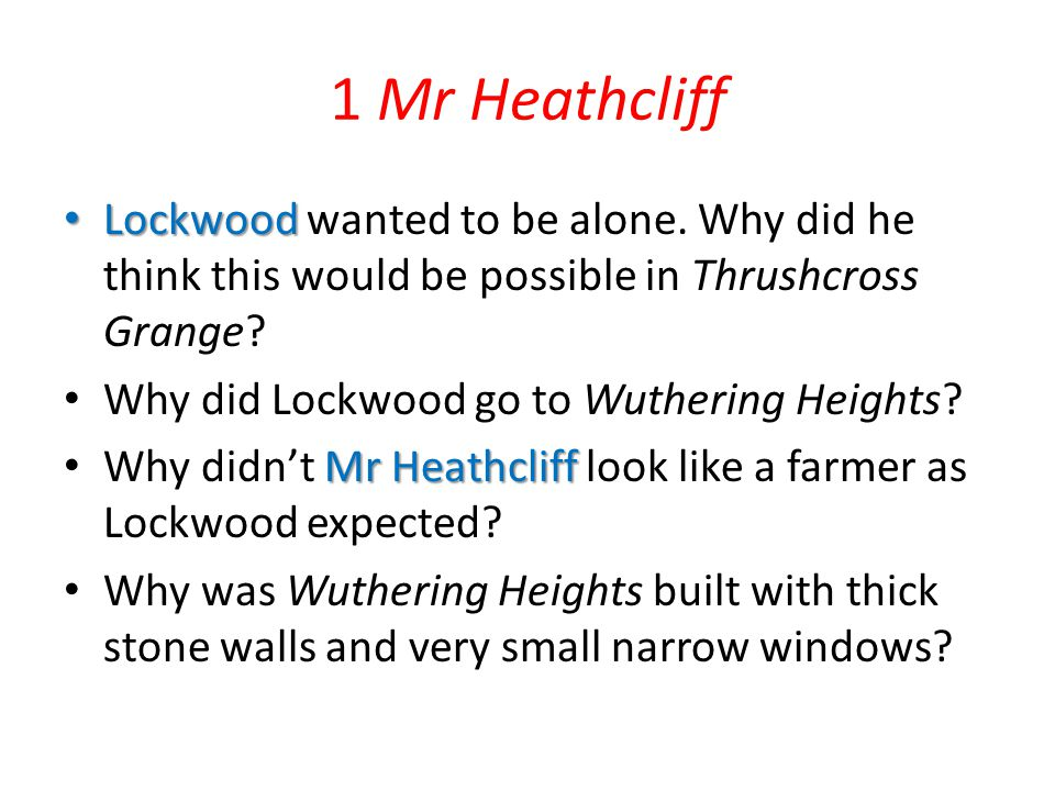 14 Lockwood Hears the End of the Story How did Heathcliff start to behave.