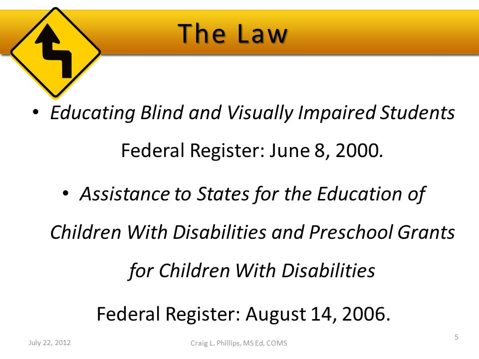 The Law Educating Blind and Visually Impaired Students Federal Register: June 8, 2000. Assistance to States for the Education of Children With Disabil