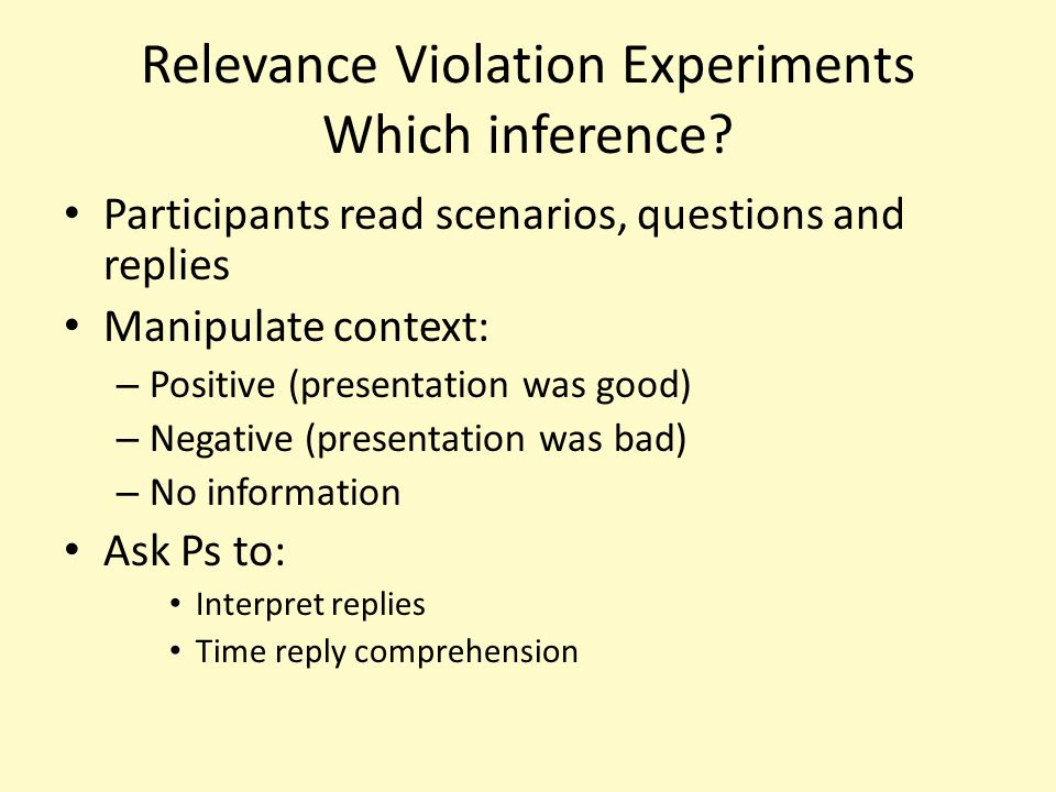 Model: Grice + Goffman Relevance violation is noticed/inference generated Inference based on perceived reason for violation Relevance violations occur because of face management Recipients realize this and use it as an interpretive frame In general, relevance violations should be interpreted as conveying FT information