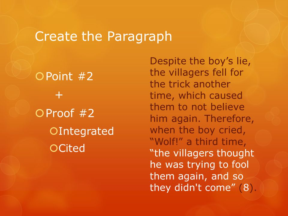 Create the Paragraph  Point #2 +  Proof #2  Integrated  Cited Despite the boy's lie, the villagers fell for the trick another time, which caused t