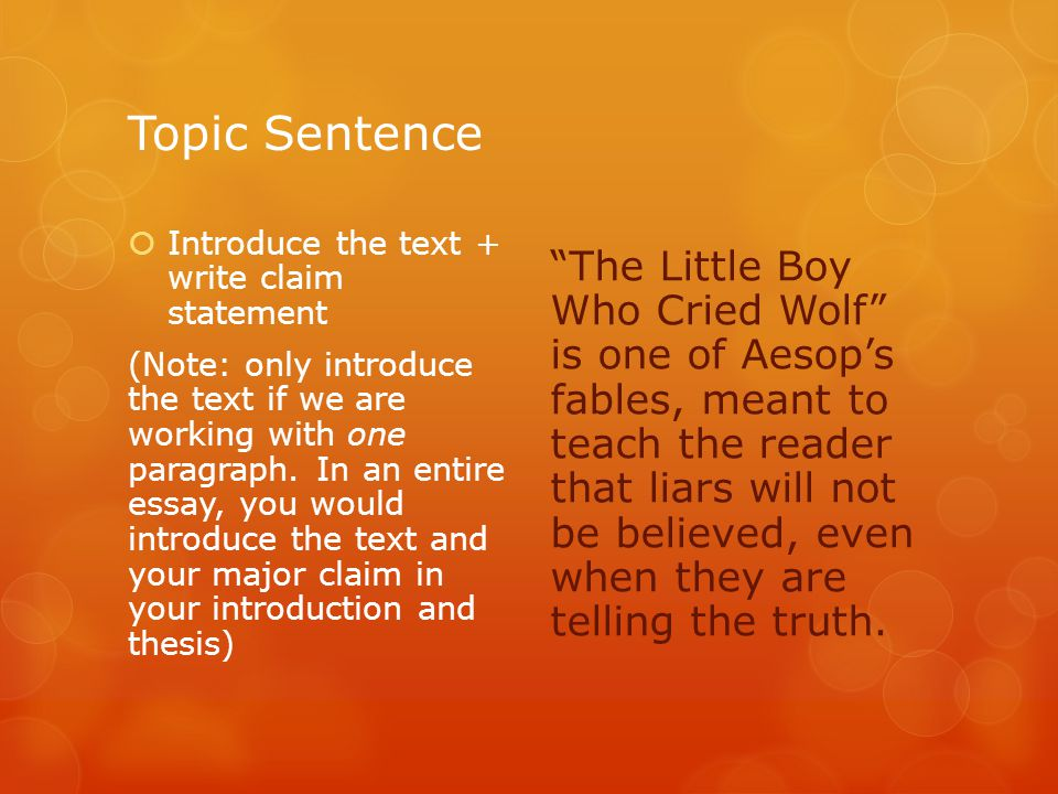 Topic Sentence  Introduce the text + write claim statement (Note: only introduce the text if we are working with one paragraph. In an entire essay, y