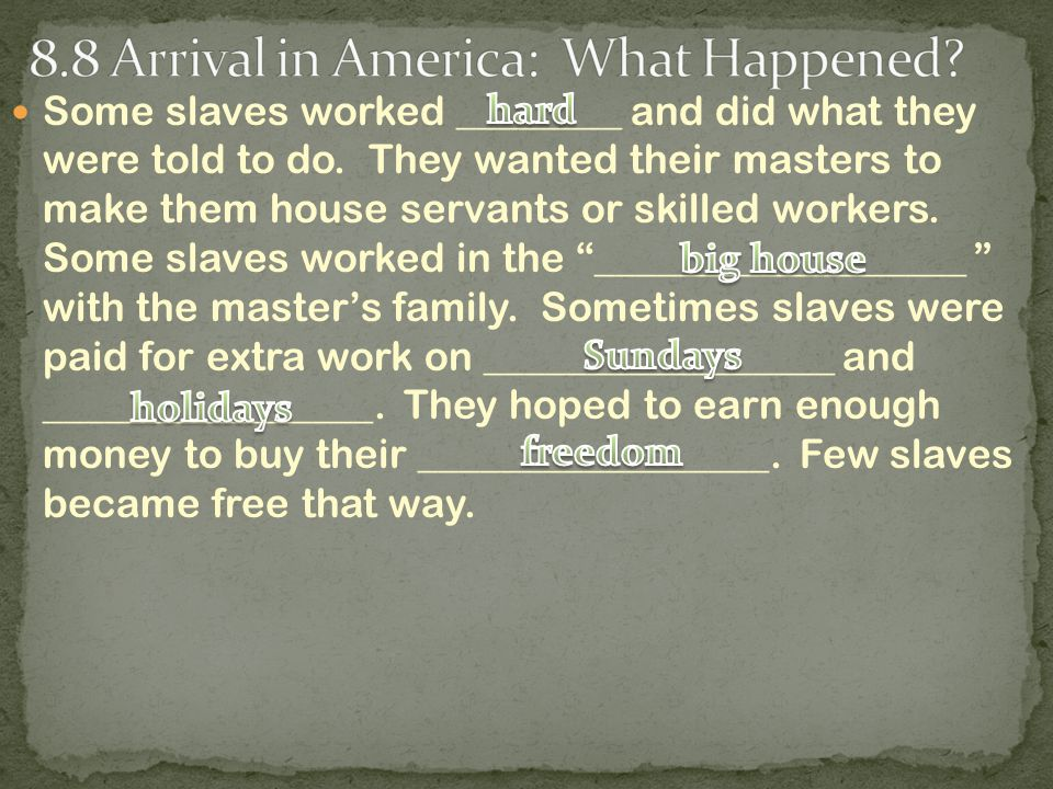 Some slaves worked ________ and did what they were told to do.