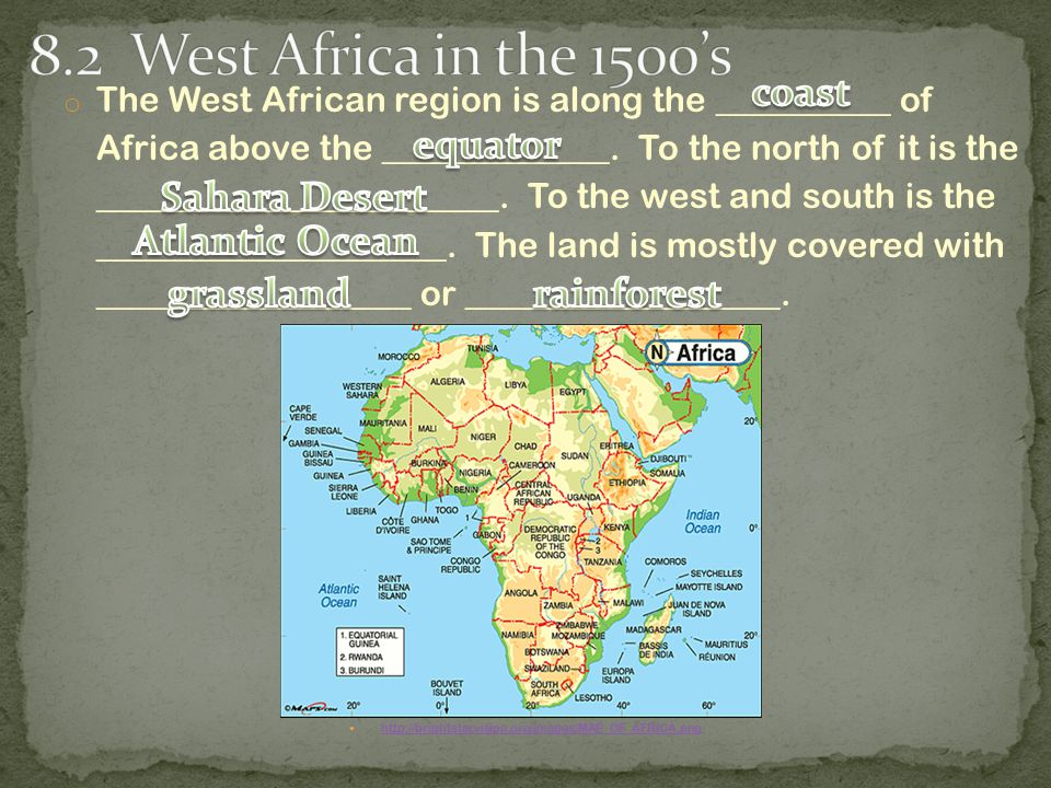 o The West African region is along the __________ of Africa above the _____________.