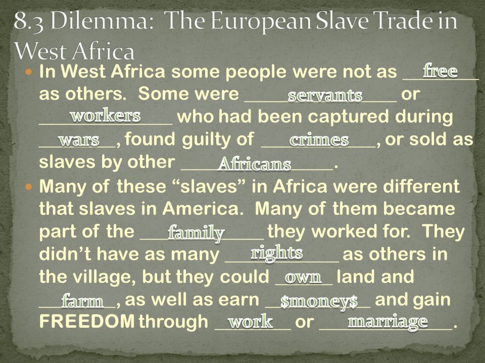 In West Africa some people were not as ________ as others.