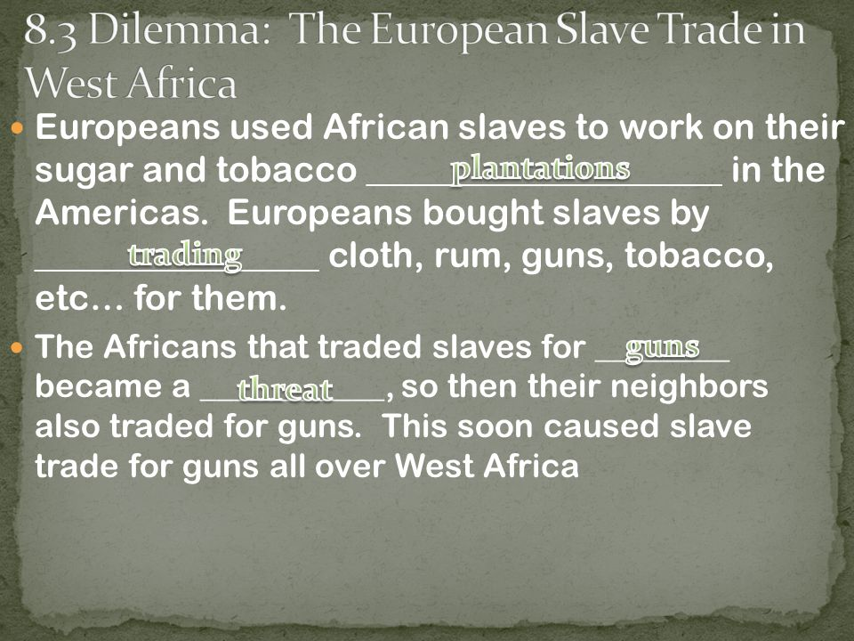 Europeans used African slaves to work on their sugar and tobacco ____________________ in the Americas.
