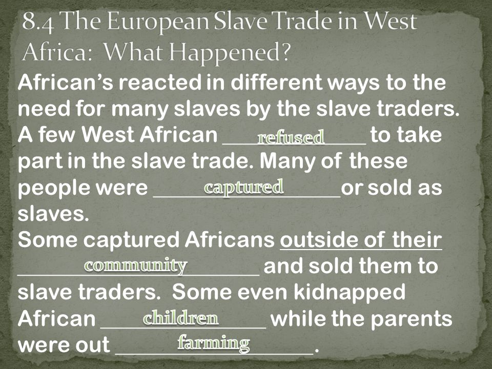 Some traded people who were already slaves such as _________________ of wars.