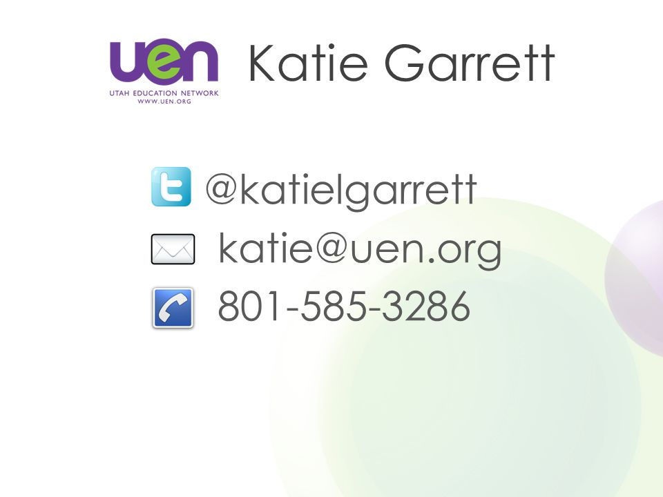 Katie Garrett @katielgarrett katie@uen.org 801-585-3286