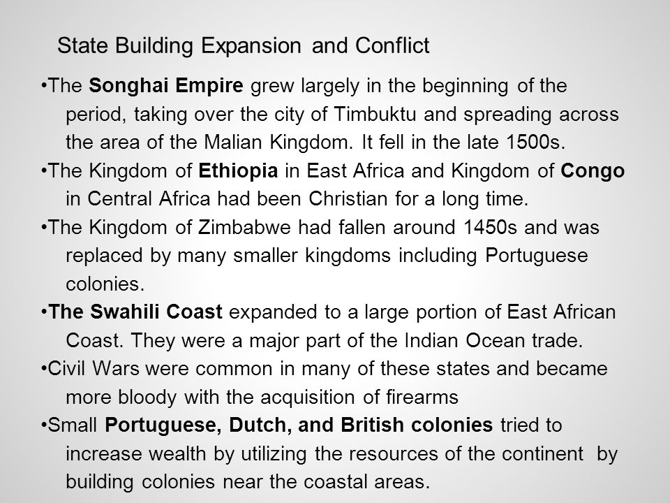 State Building Expansion and Conflict The Songhai Empire grew largely in the beginning of the period, taking over the city of Timbuktu and spreading a