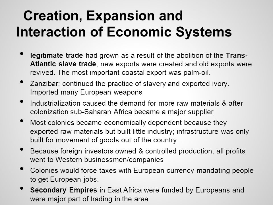 Creation, Expansion and Interaction of Economic Systems legitimate trade had grown as a result of the abolition of the Trans- Atlantic slave trade, ne