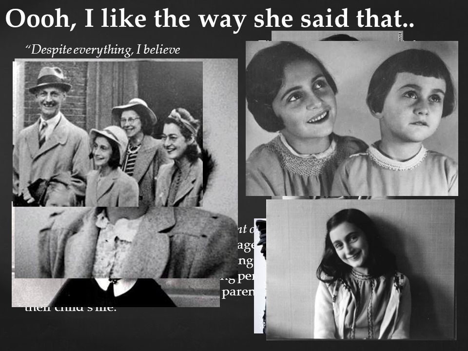   That Anne Frank was born on June 12, 1929 in Frankfurt, Germany.   That her father was the only person in the annex that survived the holocaust.