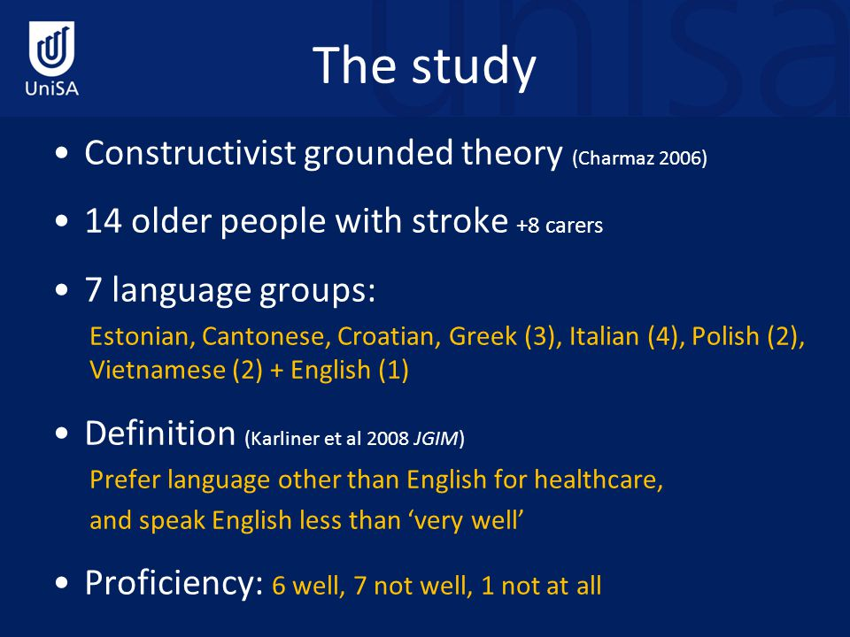 The study Constructivist grounded theory (Charmaz 2006) 14 older people with stroke +8 carers 7 language groups: Estonian, Cantonese, Croatian, Greek