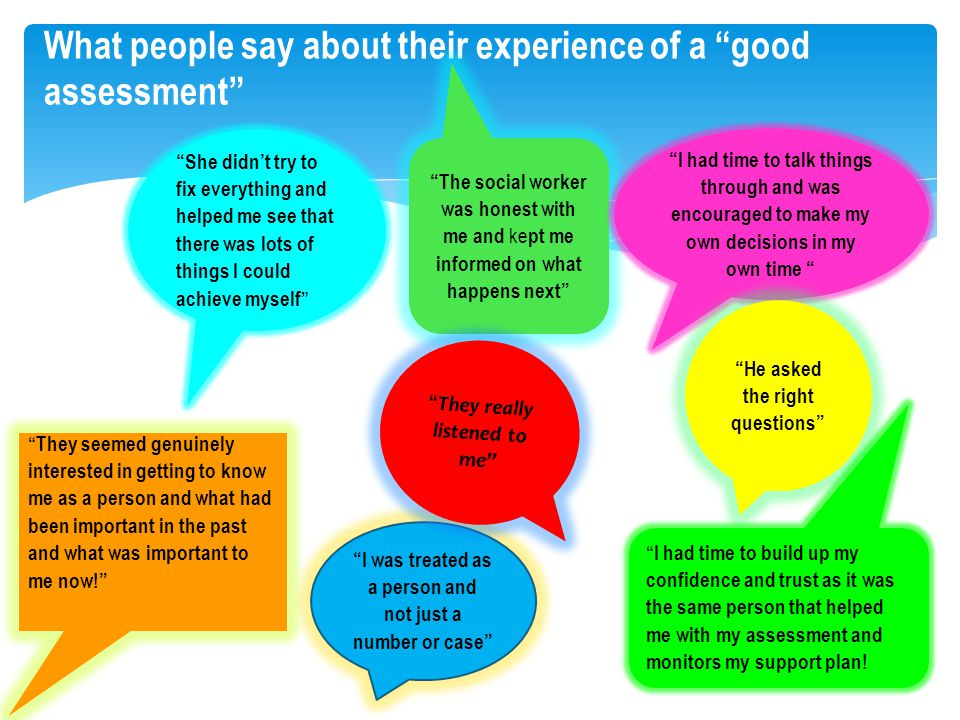 "What people say about their experience of a ""good assessment"" ""She didn't try to fix everything and helped me see that there was lots of things I coul"