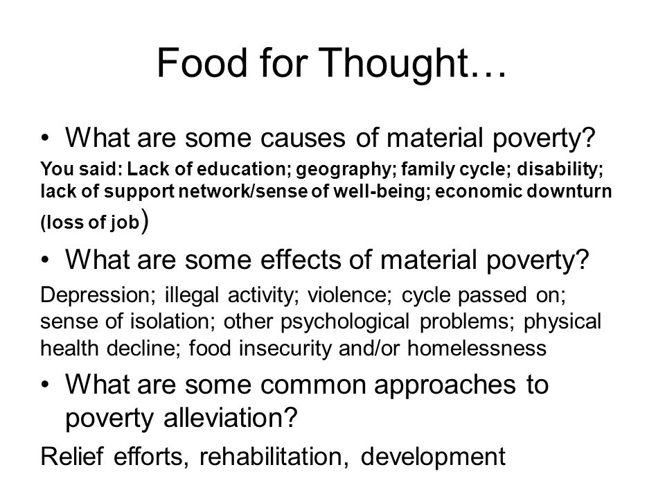 Food for Thought… What are some causes of material poverty.