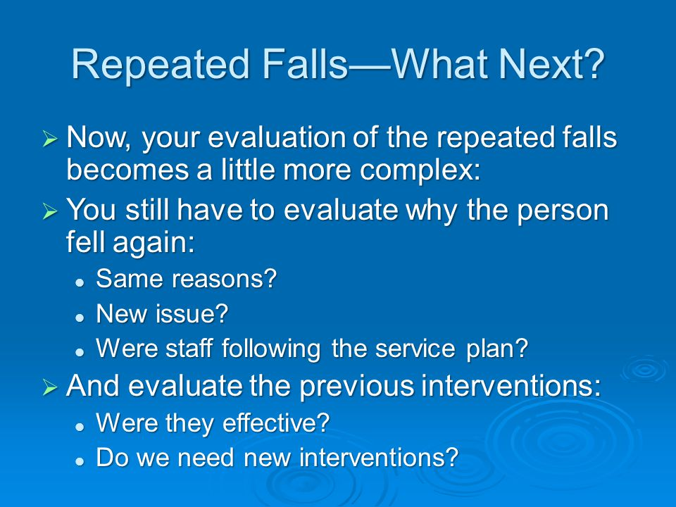 Repeated Falls—What Next.