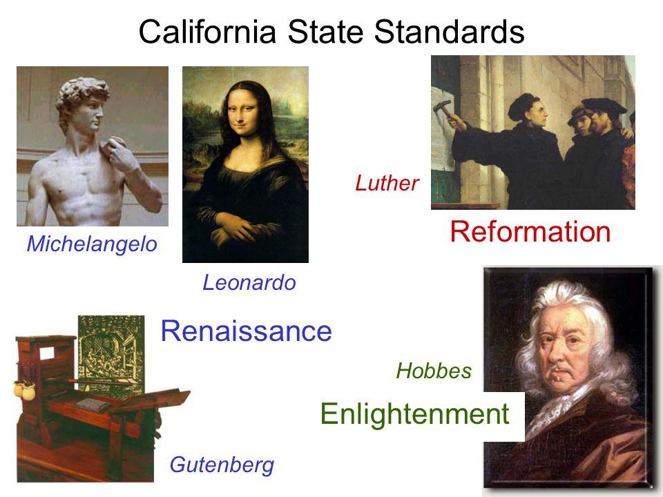 California State Standards Michelangelo Hobbes Luther Gutenberg Leonardo Reformation Enlightenment Renaissance