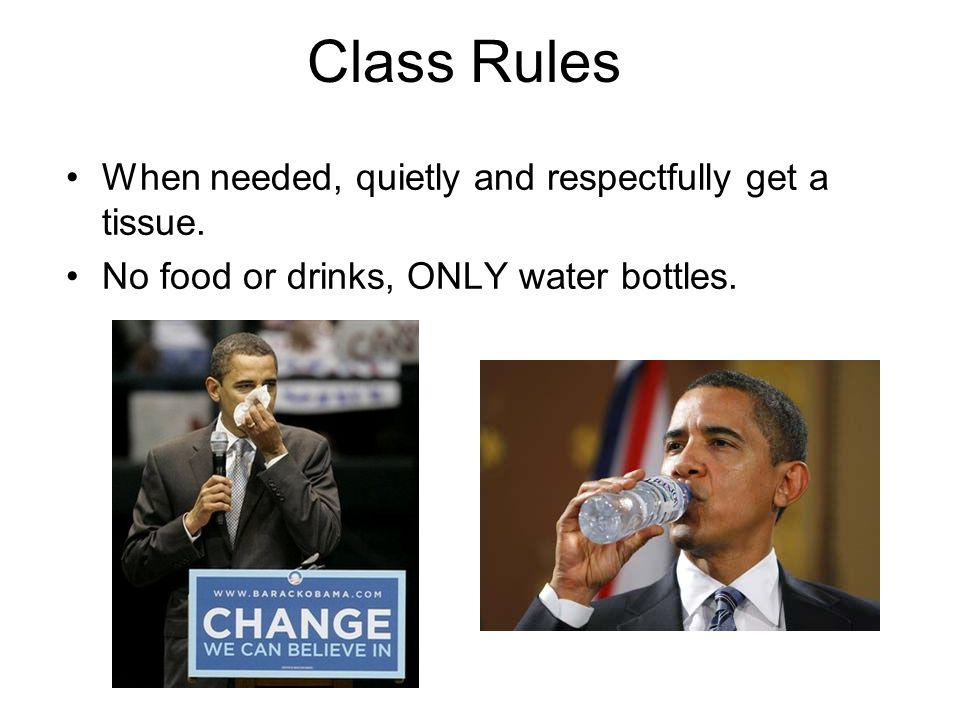 Class Rules Wait until presentation is concluded before throwing trash or sharpening pencils.