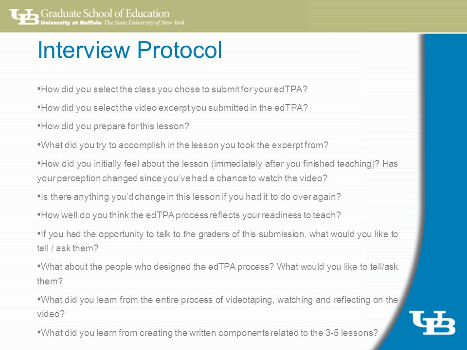 Interview Protocol How did you select the class you chose to submit for your edTPA.