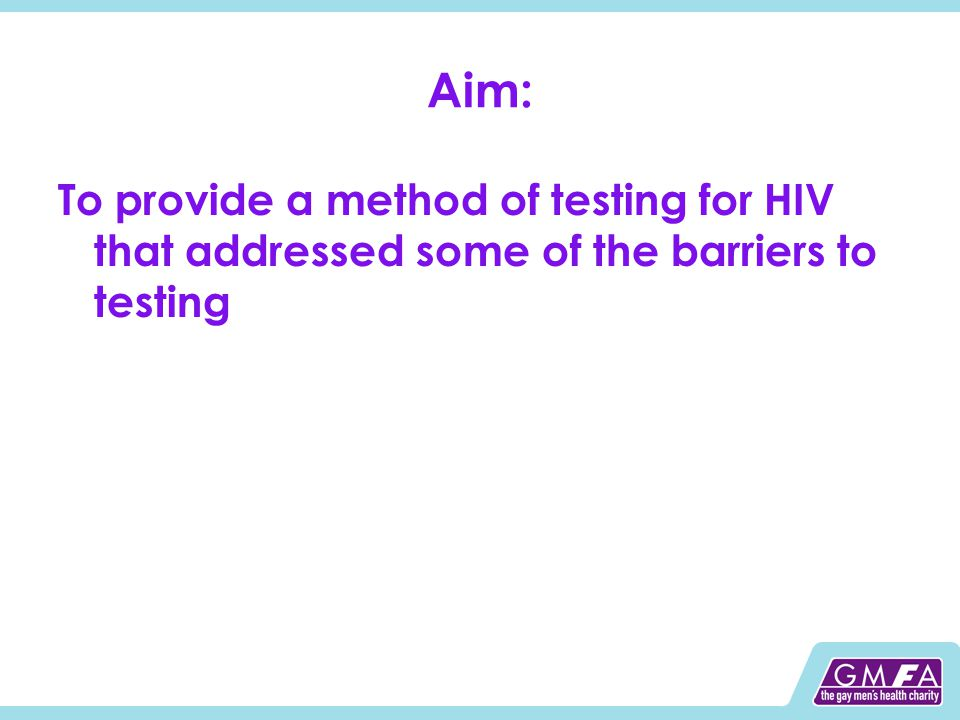 Barriers according to LSHTM: Expenditure of time and energy making appointments and waiting times Stigma associated with attending STI clinics Discomfort with clinical procedures (swabs, needles etc.) The possibility of judgemental staff.