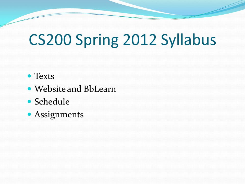 CS200 Spring 2012 Syllabus Texts Website and BbLearn Schedule Assignments