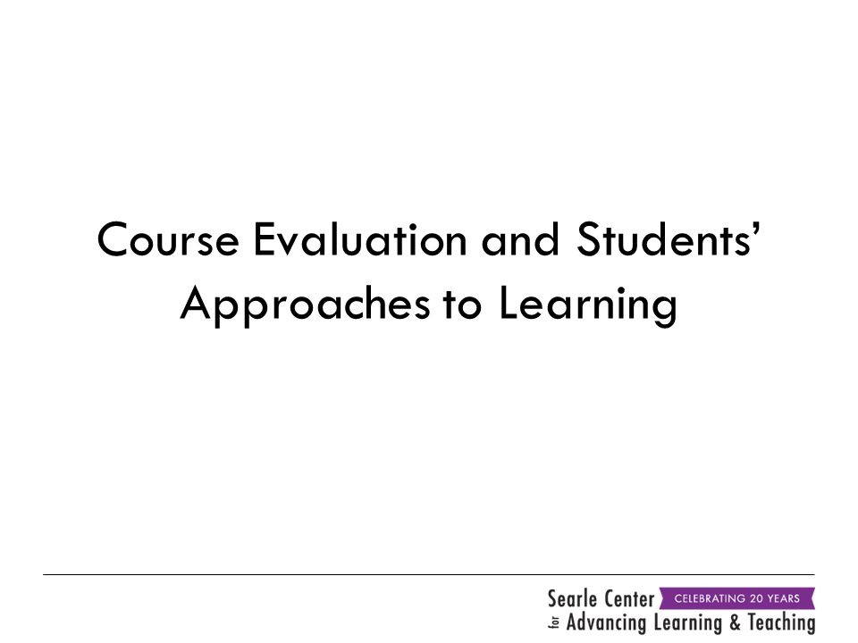 Course Evaluation and Students' Approaches to Learning