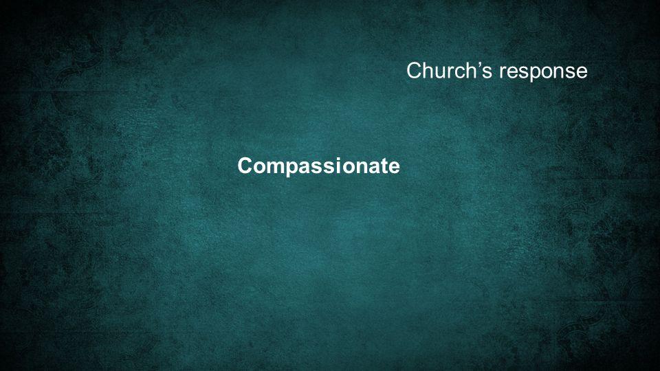 Church's response Compassionate